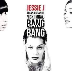 Jessie J - Bang Bang Feat. Nicki Minaj & Ariana Grande